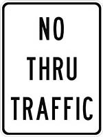 NO THRU TRAFFIC SIGN R10-9