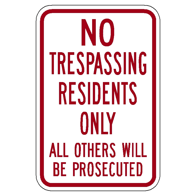 No Trespassing Residents Only Others Prosecuted Alum Sign