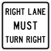 "Right Lane Must Turn Right R3-7R Regulatory 30""sq"