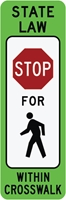 Stop for pedestrians in crosswalk Yellow-green Reflective warning sign R1-6a YG