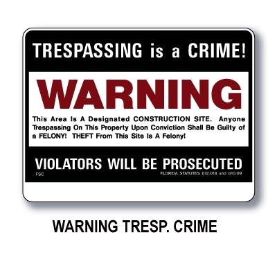 Construction Warning Trespass Sign Florida 18