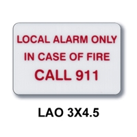 "LOCAL ALARM ONLY IN CASE OF FIRE CALL 911 3""x5""  Screen print Acrylic Sign"