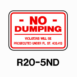 "No Dumping Violators will be... 12""x18"" R20-5ND"