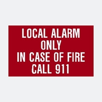 "LOCAL ALARM ONLY - RED ACRYLIC  3""x5""  Screen print Sign LOCAL ALARM ONLY call 911 , FIRE ALARM ONLY IN CASE OF FIRE CALL 911 Sign, red sign Call 911 fire code signs For condo homes without central monitoring,"